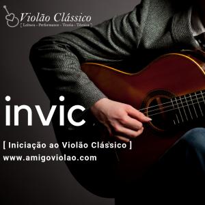 INVIC – Iniciação ao Violão Clássico